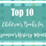 Top 10 Children's Books :: Women's History Month