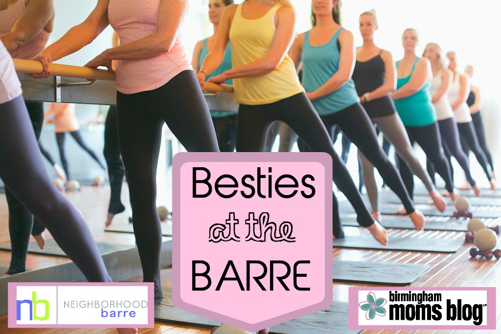 Besties at the Barre with Neighborhood Birmingham Barre and Birmingham Moms Blog