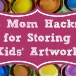3 Mom Hacks for Storing Kids' Artwork