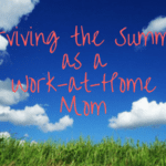 Surviving the Summer as a Work-at-Home Mom