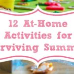 12 Fun At-Home Activities for Surviving Summer (with Sanity)