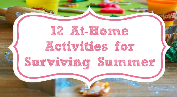 12 at-home activities for surviving summer