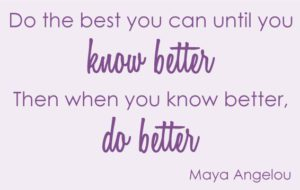 """If you're saying these things to the adoptive parents in your life, you're now aware of the hurt you're causing. Beautiful quote by Maya Angelou: """"Do the best you can until you know better. Then when you know better, do better."""""""
