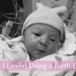 4 Reasons Why I Loved Using a Birth Doula