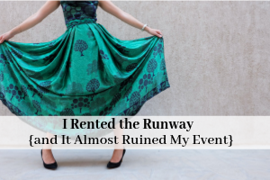I Rented the Runway {and It Almost Ruined My Event}